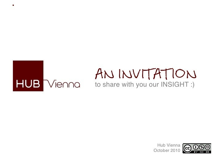 """AN INVITATION to share with you our INSIGHT :)""""                         Hub Vienna                        Hub Vienna,    ..."""
