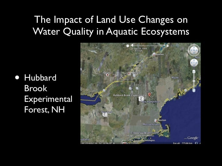 The Impact of Land Use Changes on    Water Quality in Aquatic Ecosystems• Hubbard  Brook  Experimental  Forest, NH