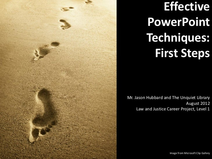 Effective          PowerPoint          Techniques:           First StepsMr. Jason Hubbard and The Unquiet Library         ...