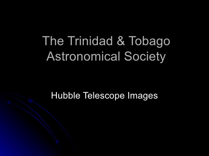 The Trinidad & Tobago Astronomical Society Hubble Telescope Images