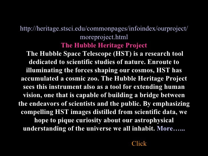 http://heritage.stsci.edu/commonpages/infoindex/ourproject/moreproject.html The Hubble Heritage Project   The Hubble Space...