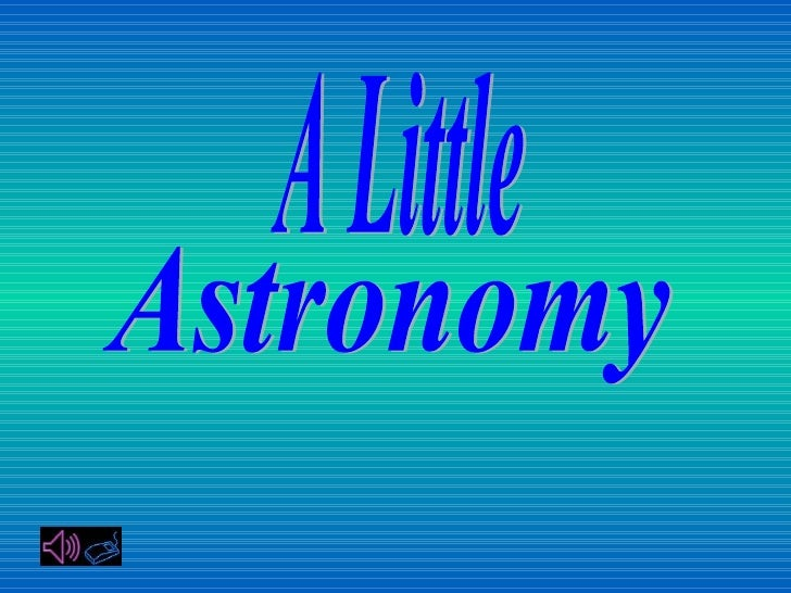 A Little Astronomy