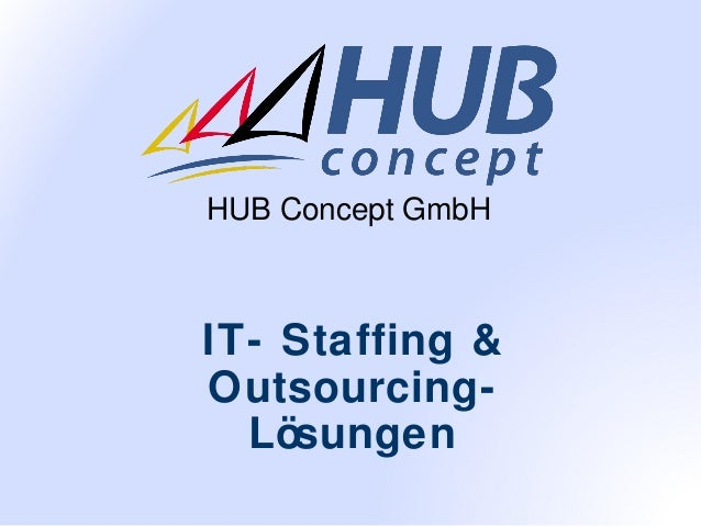HUB Concept GmbH  IT- Staffing & OutsourcingLösungen