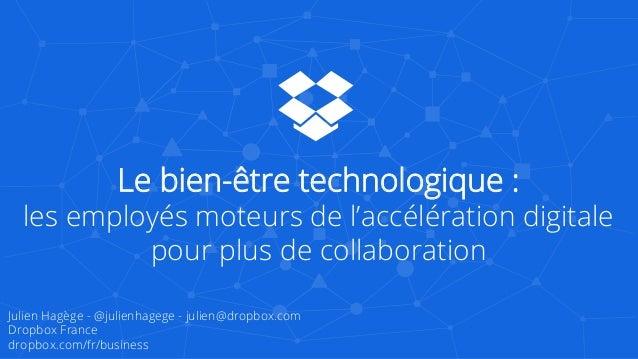 Le bien-être technologique : les employés moteurs de l'accélération digitale pour plus de collaboration Julien Hagège - @j...