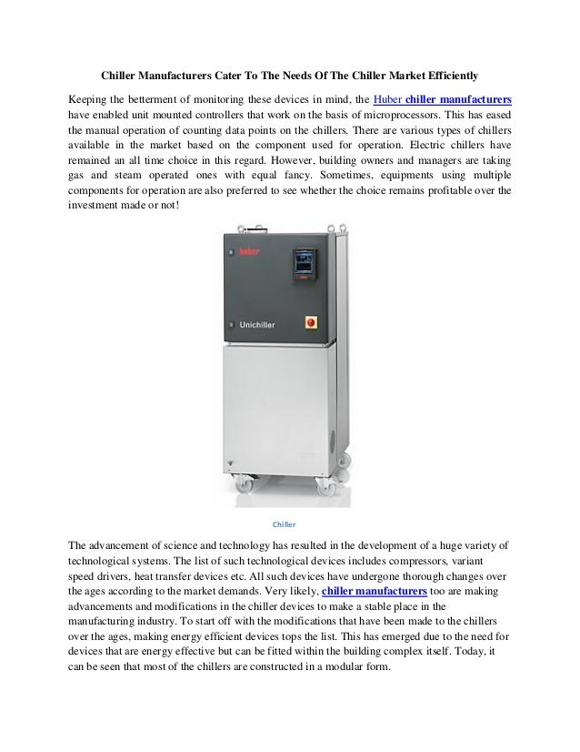 Chiller Manufacturers Cater To The Needs Of The Chiller Market Efficiently Keeping the betterment of monitoring these devi...