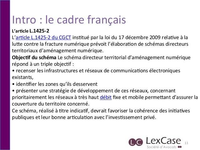 Intro  :  le  cadre  français   11   L'ar*cle  L.1425-‐2   L'ar6cle  L.1425-‐2  du  CGCT  ins6tu...