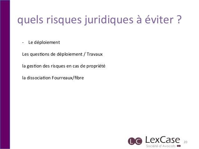 quels  risques  juridiques  à  éviter  ?   20   -‐ Le  déploiement        Les  ques6ons  de  ...