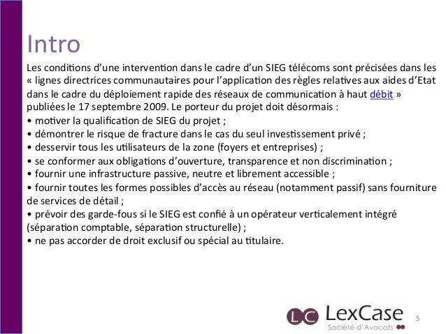 Intro   5   Les  condi6ons  d'une  interven6on  dans  le  cadre  d'un  SIEG  télécoms  sont  pré...