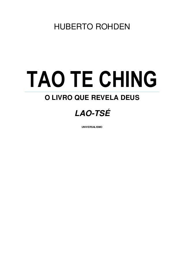 HUBERTO ROHDEN TAO TE CHING O LIVRO QUE REVELA DEUS LAO-TSÉ UNIVERSALISMO