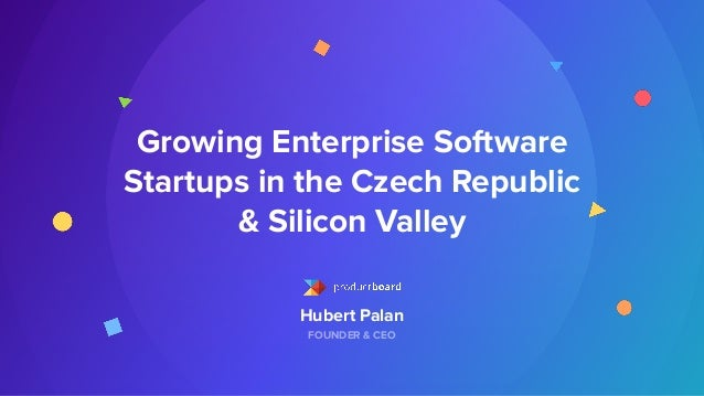 Hubert Palan FOUNDER & CEO Growing Enterprise Software Startups in the Czech Republic & Silicon Valley