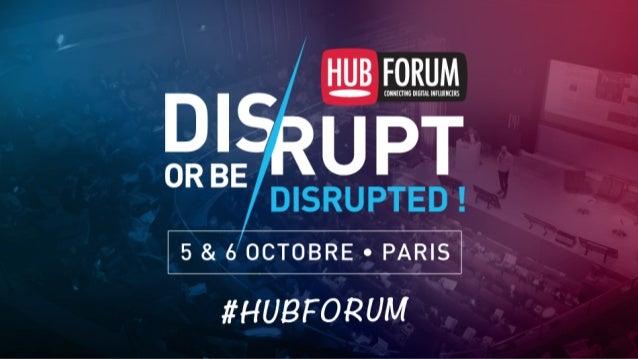 Transformation & Disruption Digitale - 5 tendances pour 2016 - HUBFORUM Paris  Slide 2