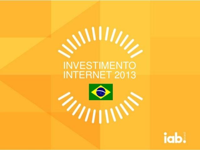 INVESTIMENTO INTERNET 2013