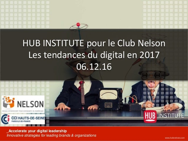 © 2015 HUB Institute. www.hubinstitute.com #HUBINSTITUTE @emmanuelvivierwww.hubinstitute.com _Accelerate your digital lead...