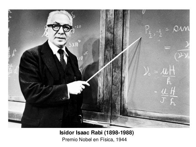 Isidor Isaac Rabi (1898-1988) Premio Nobel en Física, 1944
