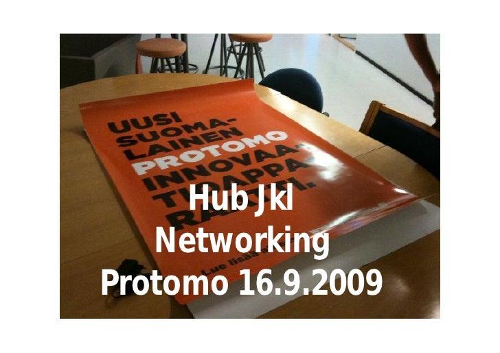 Hub Jkl    Networking Protomo 16.9.2009