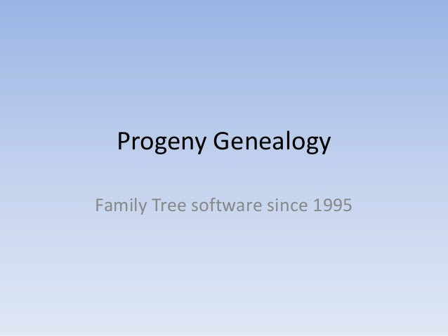 Progeny GenealogyFamily Tree software since 1995