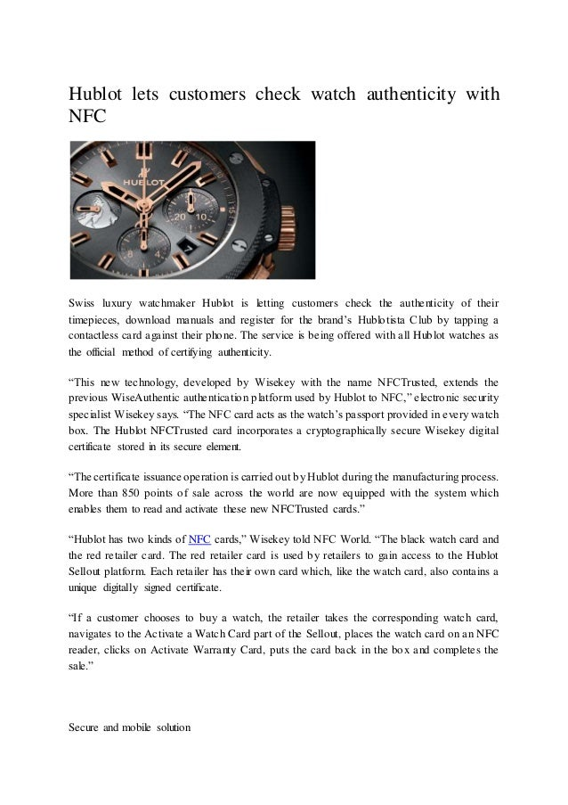 Hublot lets customers check watch authenticity with NFC Swiss luxury watchmaker Hublot is letting customers check the auth...