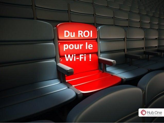 Du ROI pour le Wi-Fi !