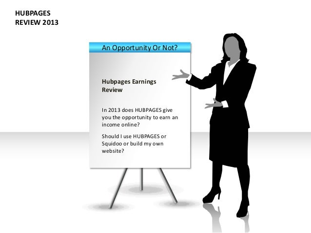HUBPAGESREVIEW 2013              An Opportunity Or Not?              Hubpages Earnings              Review              In...