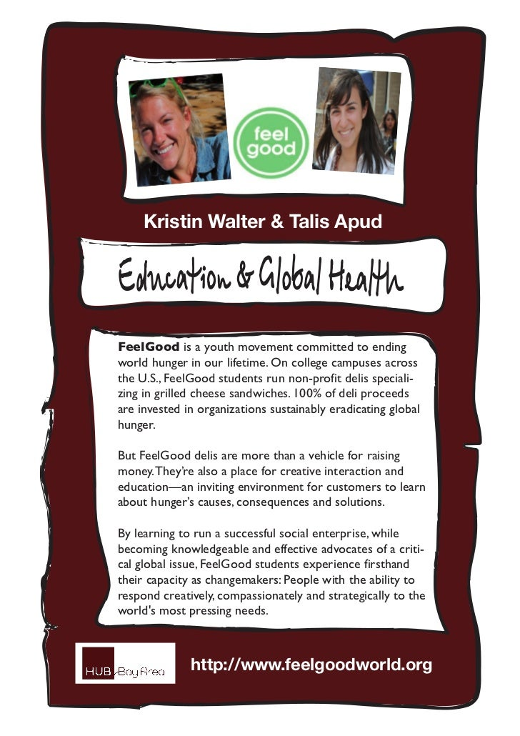 Kristin Walter & Talis ApudEducation & Global HealthFeelGood is a youth movement committed to endingworld hunger in our li...