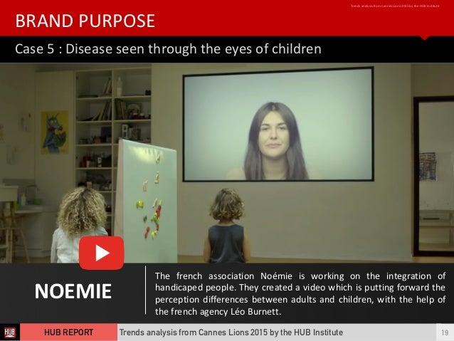 Case  5  :  Disease  seen  through  the  eyes  of  children   BRAND  PURPOSE Trends  analysis  f...