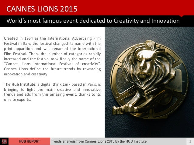 CANNES  LIONS  2015   World's  most  famous  event  dedicated  to  Creativity  and  Innovation Trend...