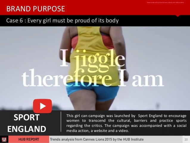 Case  6  :  Every  girl  must  be  proud  of  its  body BRAND  PURPOSE Trends  analysis  from  ...
