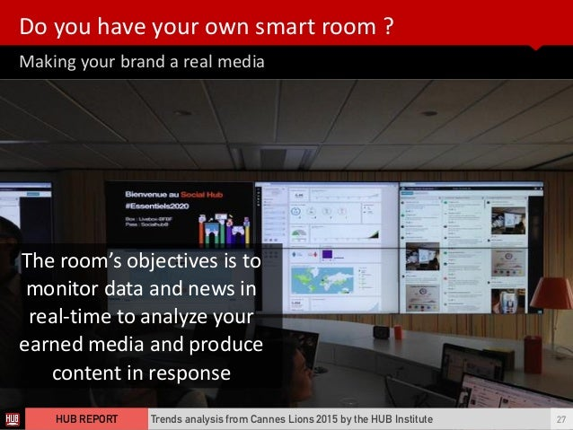 Making  your  brand  a  real  media   Do  you  have  your  own  smart  room  ? Trends analysis f...