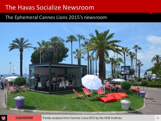 The  Ephemeral  Cannes  Lions  2015's  newsroom The  Havas  Socialize  Newsroom   Trends analysis from C...