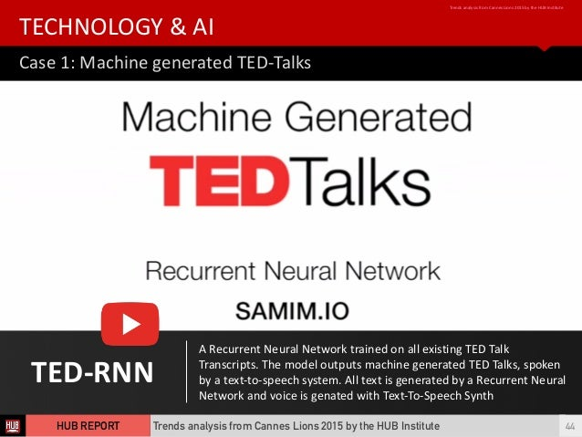 TED-‐RNN A  Recurrent  Neural  Network  trained  on  all  existing  TED  Talk   Transcripts.  The ...