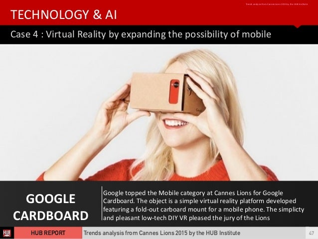 GOOGLE   CARDBOARD Google  topped  the  Mobile  category  at  Cannes  Lions  for  Google   Cardboard...