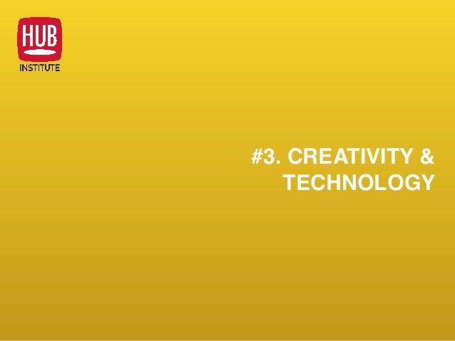 #3. CREATIVITY & TECHNOLOGY
