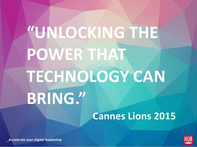 """_Accelerate  your  digital  leadership """"UNLOCKING  THE   POWER  THAT   TECHNOLOGY  CAN   BRING.""""   Can..."""