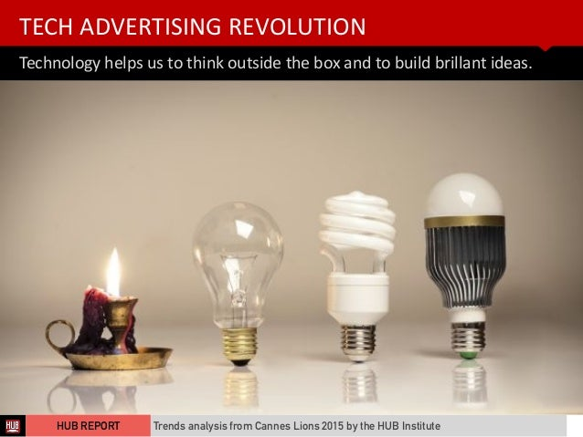 Technology  helps  us  to  think  outside  the  box  and  to  build  brillant  ideas.   TECH  ...