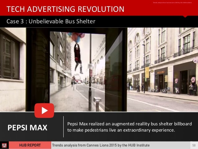 Case  3  :  Unbelievable  Bus  Shelter TECH  ADVERTISING  REVOLUTION Trends  analysis  from  Cannes  ...
