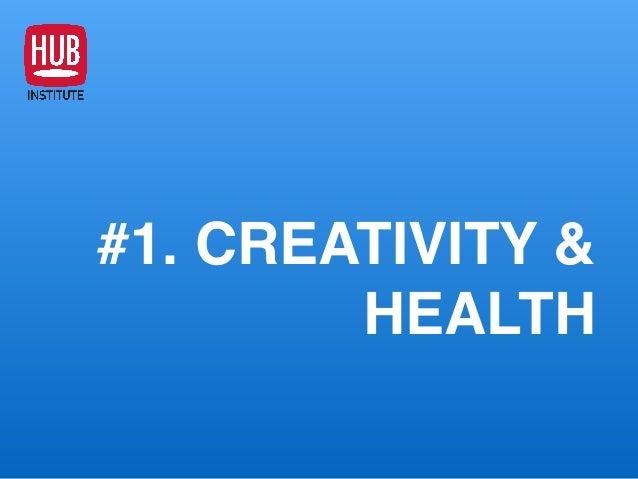 #1. CREATIVITY & HEALTH