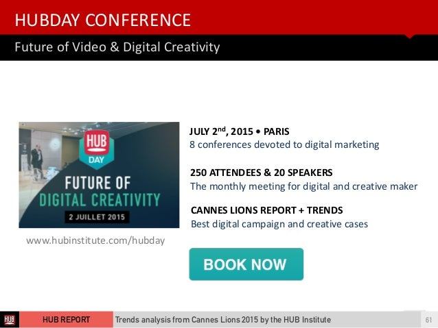 HUBDAY  CONFERENCE Future  of  Video  &  Digital  Creativity 61 JULY  2nd,  2015  •  PARIS 8  confe...