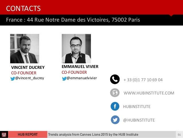 France  :  44  Rue  Notre  Dame  des  Victoires,  75002  Paris CONTACTS Trends analysis from Cannes Lion...