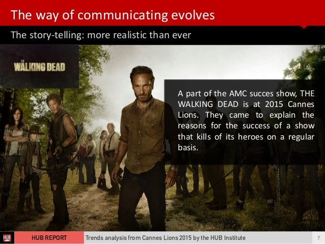 The  story-‐telling:  more  realistic  than  ever The  way  of  communicating  evolves   Trends analy...