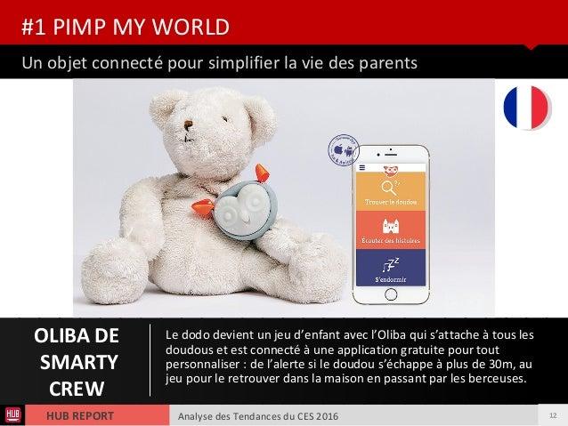 Analyse des Tendances du CES 2016HUB REPORT Un objet connecté pour simplifier la vie des parents #1 PIMP MY WORLD OLIBA DE...