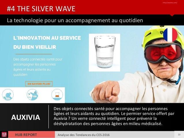 Analyse des Tendances du CES 2016HUB REPORT La technologie pour un accompagnement au quotidien #4 THE SILVER WAVE http://a...