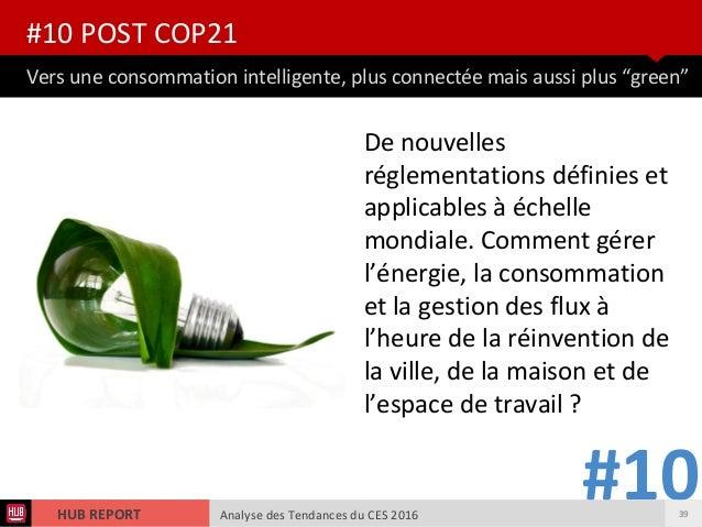 Analyse des Tendances du CES 2016HUB REPORT Analyse des Tendances du CES 2016HUB REPORT Vers une consommation intelligente...