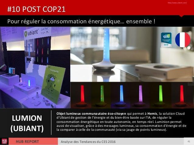 Analyse des Tendances du CES 2016HUB REPORT Pour réguler la consommation énergétique… ensemble ! #10 POST COP21 http://www...
