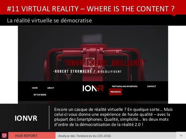 Analyse des Tendances du CES 2016HUB REPORT La réalité virtuelle se démocratise #11 VIRTUAL REALITY – WHERE IS THE CONTENT...