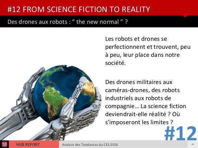"""Analyse des Tendances du CES 2016HUB REPORT Analyse des Tendances du CES 2016HUB REPORT Des drones aux robots : """" the new ..."""