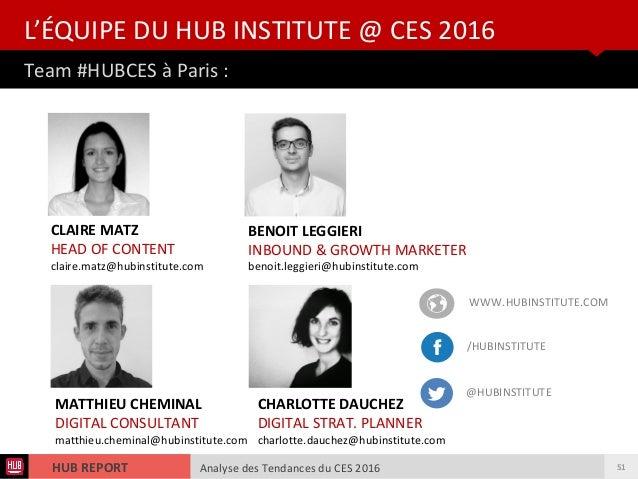 Analyse des Tendances du CES 2016HUB REPORT Analyse des Tendances du CES 2016HUB REPORT Team #HUBCES à Paris : L'ÉQUIPE DU...