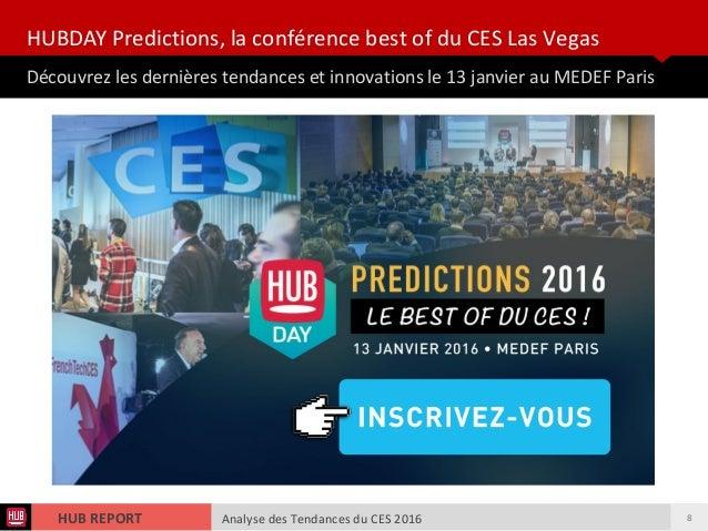 Analyse des Tendances du CES 2016HUB REPORT HUBDAY Predictions, la conférence best of du CES Las Vegas Découvrez les derni...