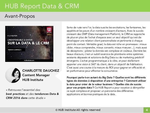 © HUB Institute All rights reserved 4 HUB Report Data & CRM Avant-Propos Sorte de ruée vers l'or, la data suscite les exci...