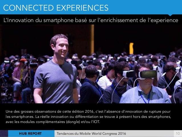 !10 L'Innovation du smartphone basé sur l'enrichissement de l'experience Une des grosses observations de cette édition 201...