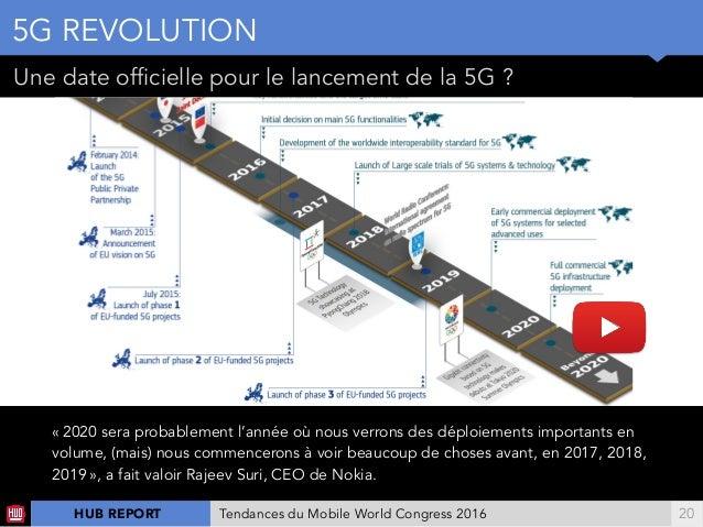 !20 5G REVOLUTION «2020 sera probablement l'année où nous verrons des déploiements importants en volume, (mais) nous comm...